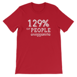 """129% Of People Exaggerate"" Short-Sleeve Typography Tee - Ravik Apparel"