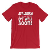 """Jealousy Is A Terrible Disease Get Well Soon!"" Short-Sleeve Typography Tee - Ravik Apparel"