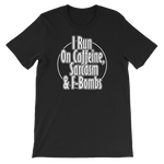 """I Run On Caffeine, Sarcasm & F-Bombs"" Short-Sleeve Typography Tee - Ravik Apparel"