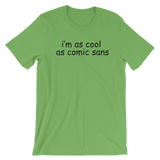 """I'm As Cool As Comic Sans"" Short-Sleeve Typography Tee - Ravik Apparel"