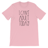 """I Can't Adult Today"" Short-Sleeve Typography Tee - Ravik Apparel"
