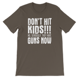 """Don't Hit Kids!!! No, Seriously, They Have Guns Now"" Short-Sleeve Typography Tee - Ravik Apparel"