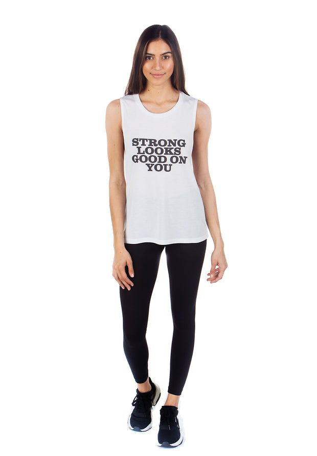STRONG LOOKS GOOD ON YOU MUSCLE TANK