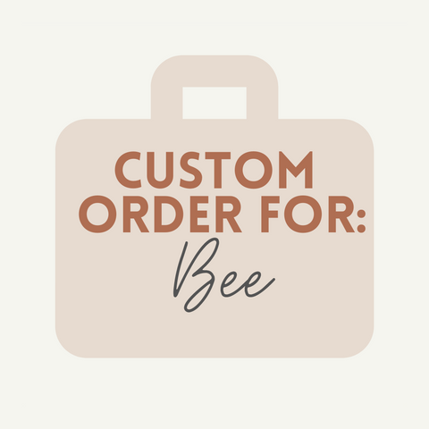 Custom Order For Bee