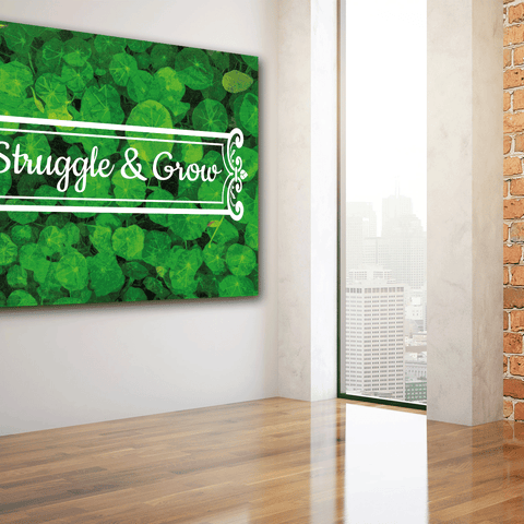STRUGGLE & GROW - Wood frame canvas ready to hang