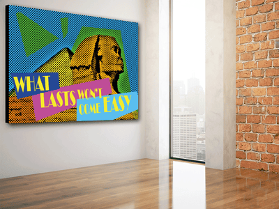 WHAT LASTS WON'T COME EASY ! - Wood frame canvas ready to hang