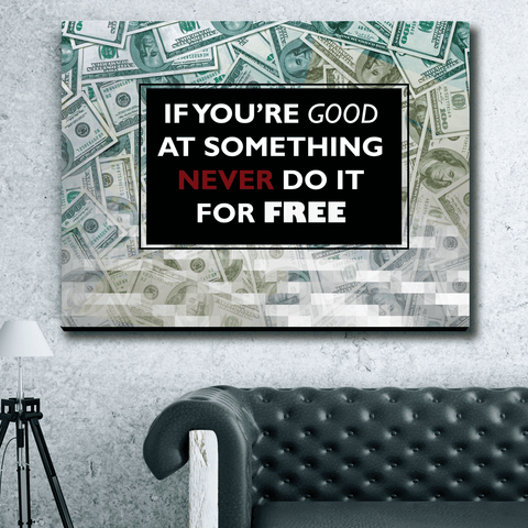 NEVER DO IT FOR FREE - Wood frame canvas ready to hang