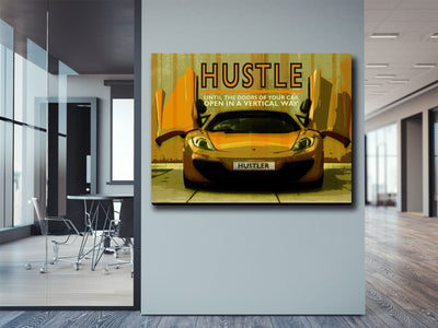 HUSTLE TILL THE DOORS OF YOUR CAR OPEN IN A VERTICAL WAY - Wood frame canvas ready to hang