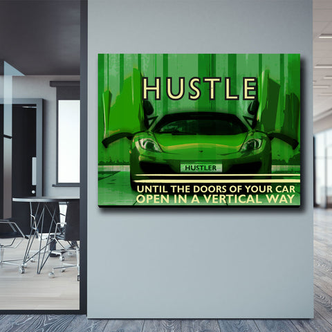 HUSTLE TILL THE DOORS OF YOUR CAR OPEN IN A VERTICAL WAY (GREEN VERSION)- Wood frame canvas ready to hang