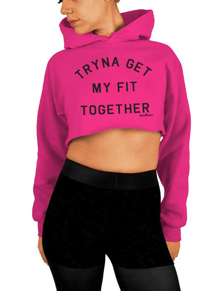 Tryna Get My Fit Together Crop Top - Cropped Hoodie
