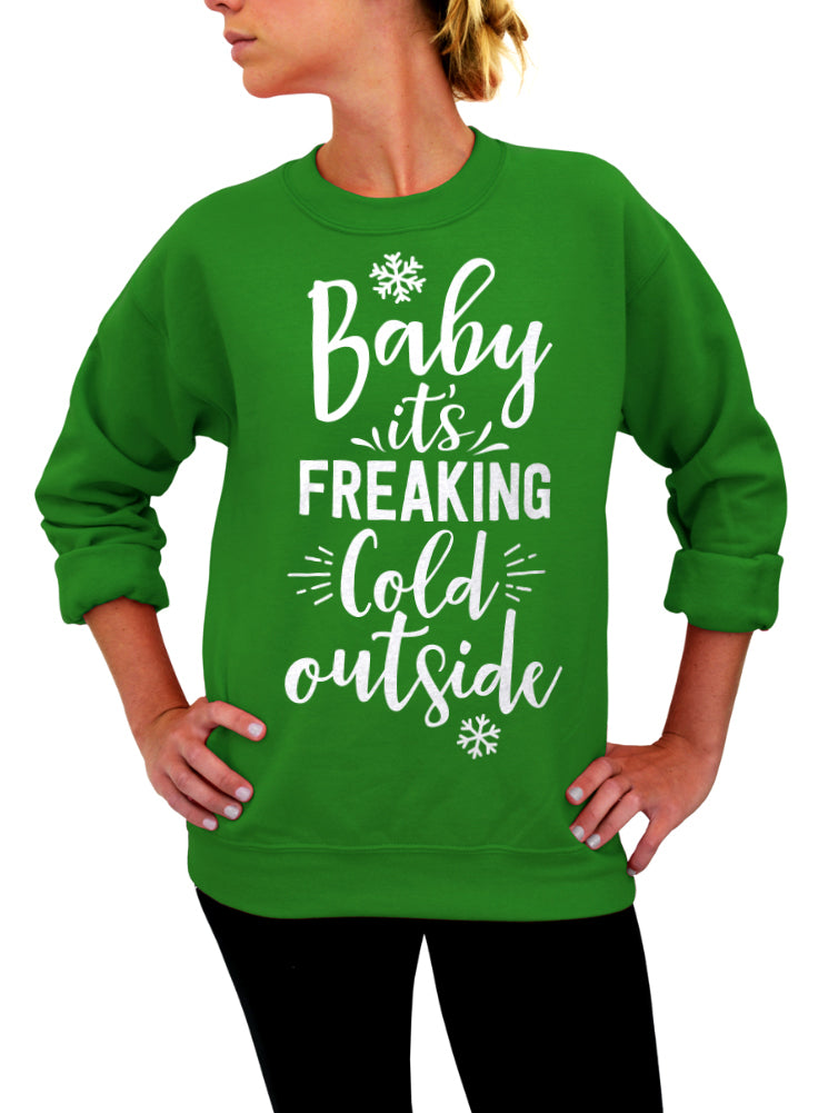 Baby It's Freaking Cold Outside Christmas Crew Sweatshirt - Unisex Crew Neck Crew Sweatshirt
