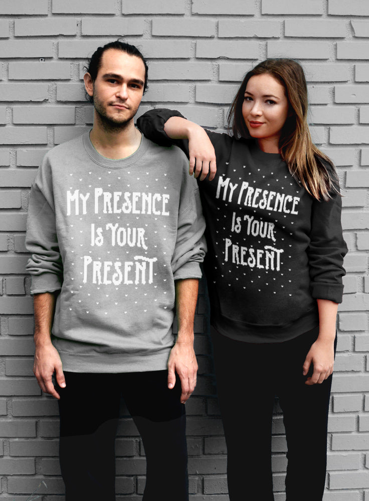 My Presence Is Your Present Sweatshirt, Sarcastic Christmas Sweater for Him or Her, Unisex Crew Neck Sweatshirt