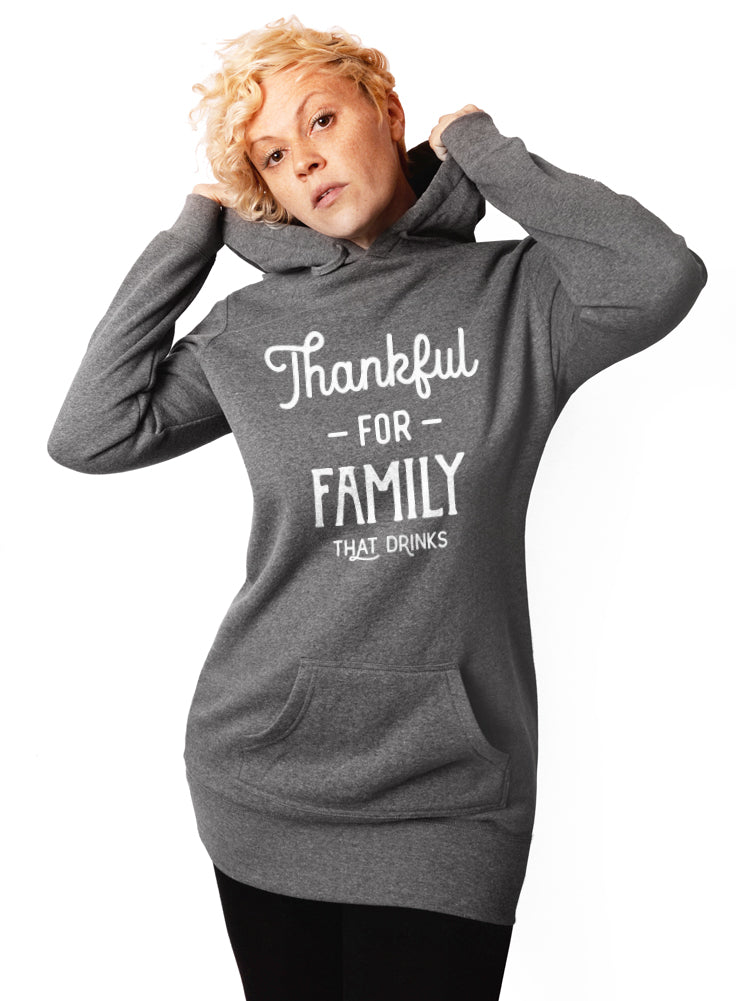 Funny Thanksgiving Sweatshirt - Thankful For Family That Drinks - Tunic Hoodie Dress