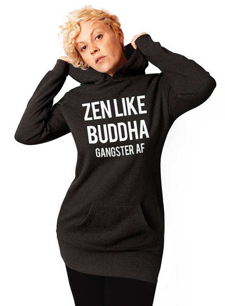 Zen Like Buddha Gangster AF Yoga Hoodie - Tunic Sweatshirt Dress