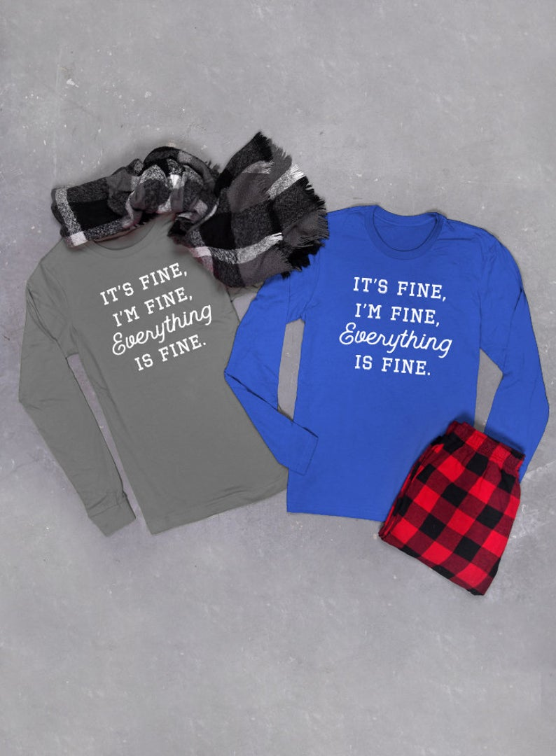 It's Fine I'm Fine Everything Is Fine Long Sleeve T-shirt - Unisex Long Sleeved Tee