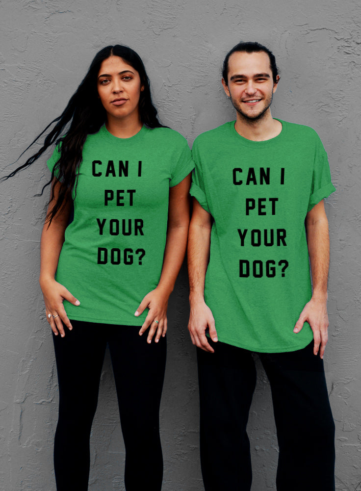 Can I Pet Your Dog? T-Shirt - Unisex T-Shirt