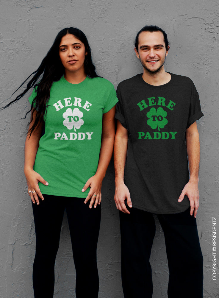 Here to Paddy, St. Patrick's Day T-Shirt - Unisex T-Shirt