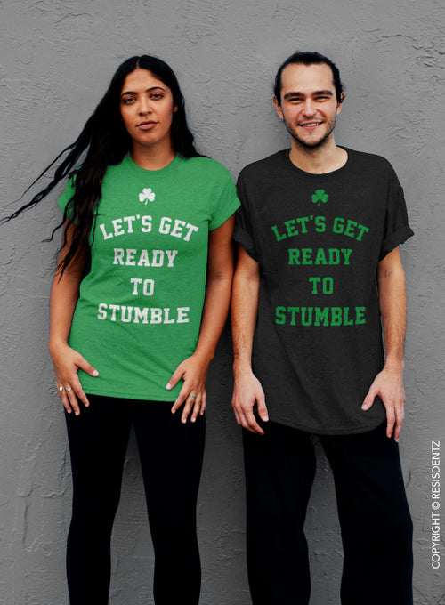 Let's Get Ready To Stumble, St. Patrick's Day T-Shirt - Unisex T-Shirt