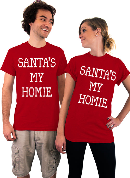 Santa's My Homie, Unisex T-Shirt, Ugly Christmas Shirt, Santa Claus, Gift from Santa, Family Tees, Holiday Party Shirt, His and Hers Gift