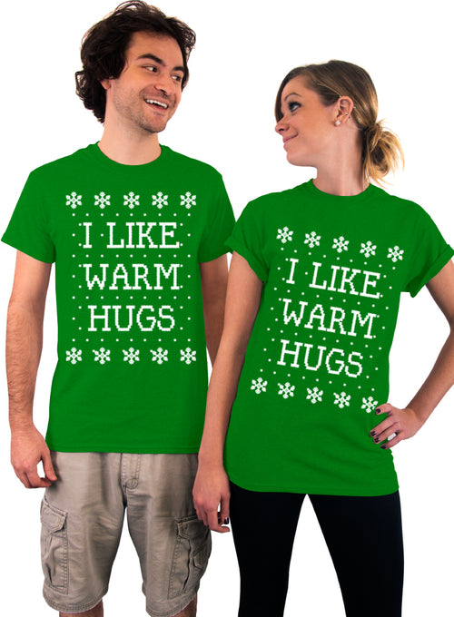 I Like Warm Hugs, Ugly Christmas Shirt, Unisex T-shirt, Mens Shirt, Womens Shirt, Holiday Party, Holiday Top, Gift Idea