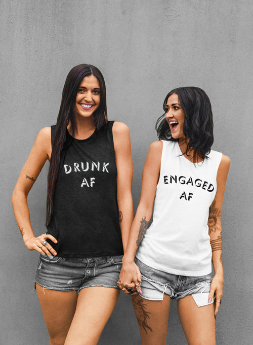 Engaged AF and Drunk AF Bachelorette Tanks - Muscle Tee