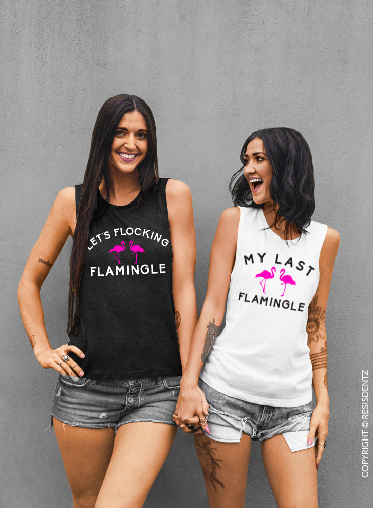 My Last Flamingle - Let's Flocking Flamingle - Muscle Tee