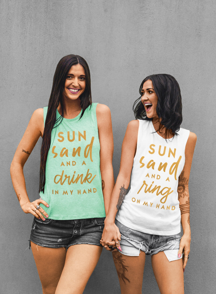 Sun Sand and a Ring on My Hand Bride, Sun Sand and a Drink In My Hand Bachelorette Tank Tops - Muscle Tee