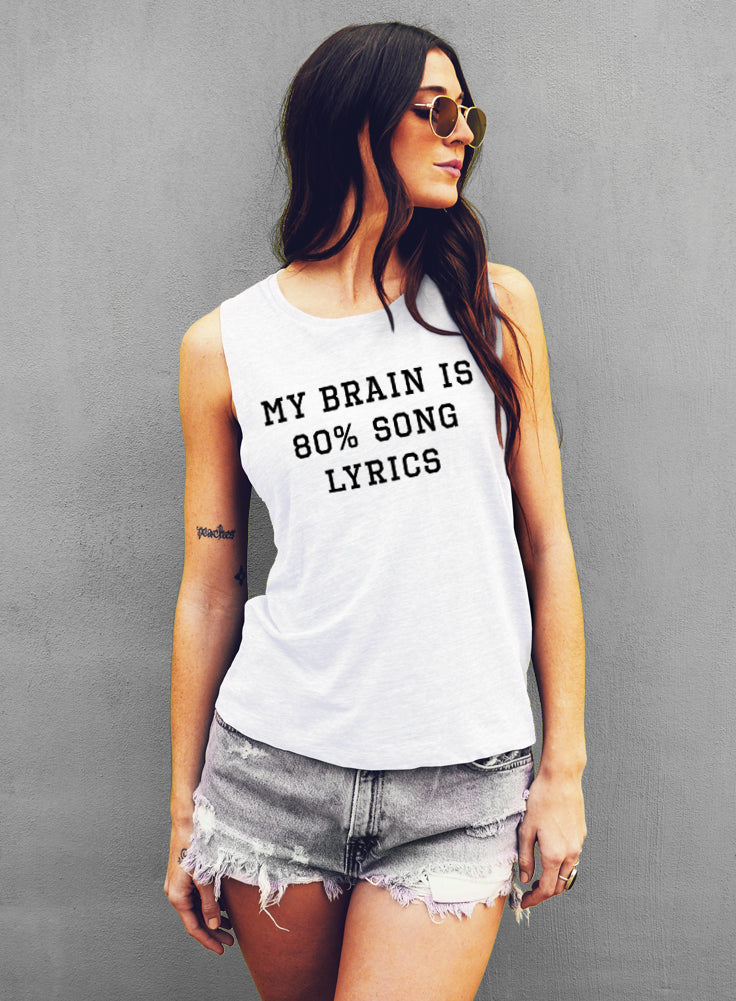 My Brain Is 80% Song Lyrics Muscle Tee, Gym Muscle Tank - Muscle Tee