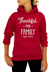 Thankful For Family That Drinks, Thanksgiving Hooded Sweatshirt Hoodie - Unisex Hooded Sweatshirt