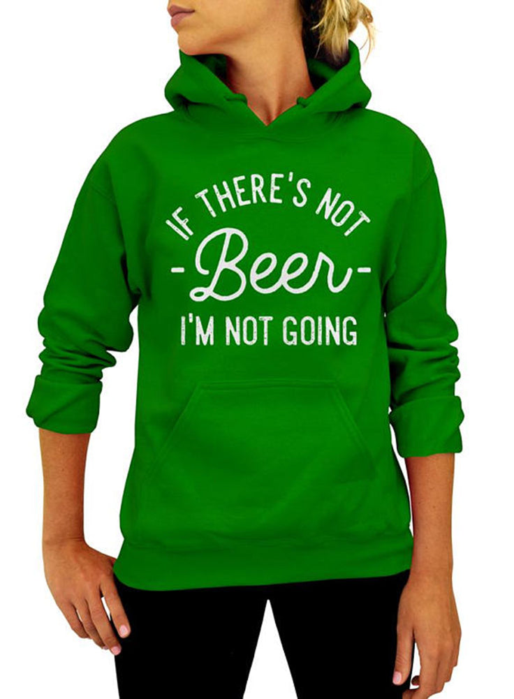 If There's Not Beer I'm Not Going St Patrick's Day Hoodie - Unisex Hooded Sweatshirt