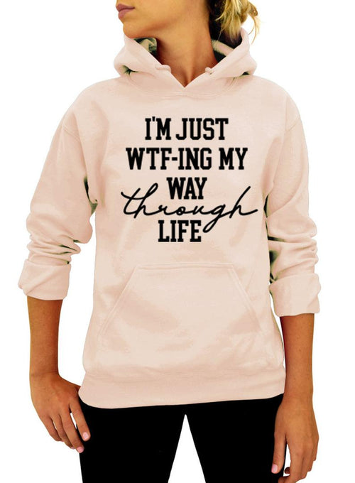 I'm Just WTF-ing my way through life Hooded Sweatshirt, Funny hoodie for men and Women, Unisex Hooded Sweatshirt, Sarcastic Funny Sweatshirt