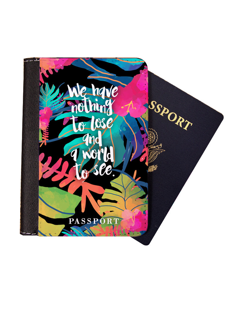 We Have Nothing To Lose And A World To See Passport Cover - Passport Holder