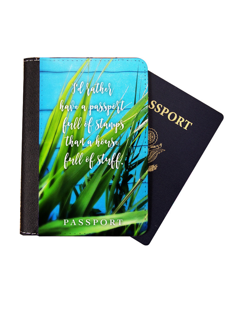 I'd Rather Have A Passport Full Of Stamps Than A House Full Of Stuff Passport Cover - Passport Holder