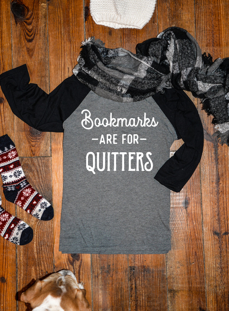Bookmarks Are For Quitters Baseball Tee - 3/4 Sleeve Unisex Raglan