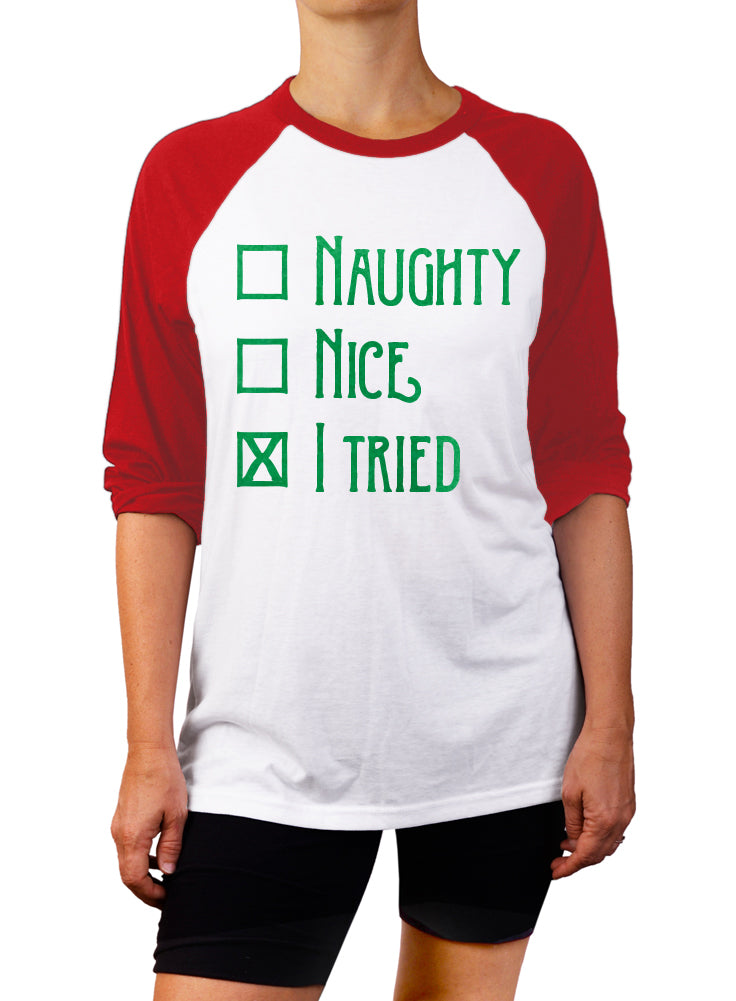 Nice Naughty I Tried Christmas Baseball Tee - 3/4 Sleeve Unisex Raglan