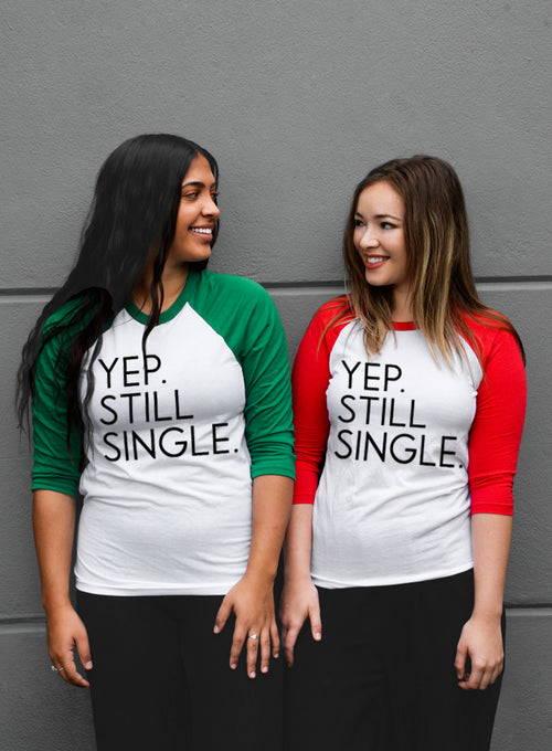 Yep Still Single Baseball Tee - 3/4 Sleeve Unisex Raglan