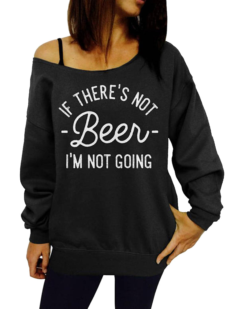 If there's not beer I'm not Going St. Patricks Day Sweatshirt - Off The Shoulder Slouchy Sweatshirt