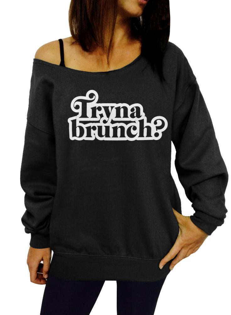 Tryna Brunch Sweatshirt - Off The Shoulder Slouchy Sweatshirt