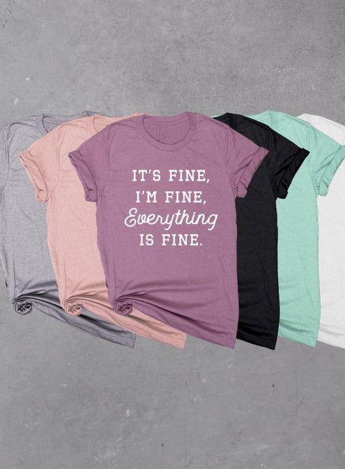 It's Fine I'm Fine Everything Is Fine, Soft Unisex Tri-blend T-shirt