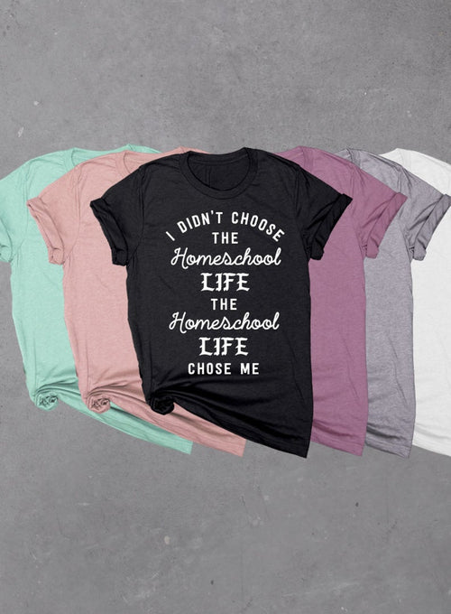 I didn't choose the Homeschool Life Chose Me, Soft Unisex Tri-blend Women or Mens T-shirt