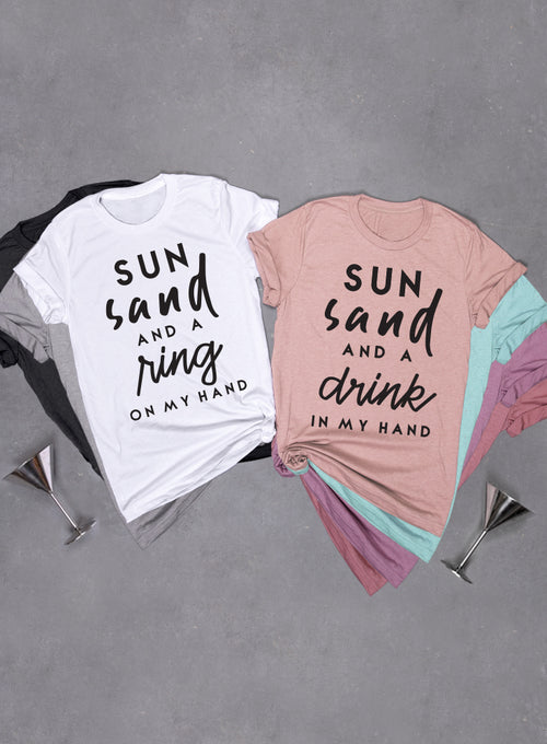 Sun Sand Ring On My Hand Shirts, Drink In Hand Bridesmaid Soft Unisex Tri-blend T-shirt