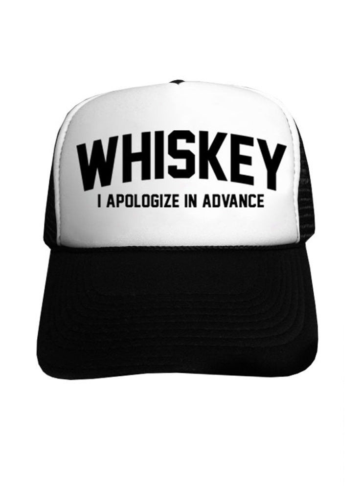 Whiskey I Apologize In Advance Trucker Hat - Snapback Cap
