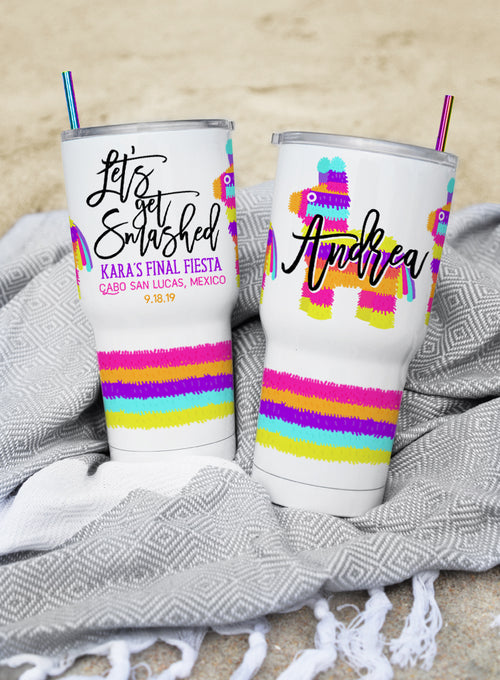 Piñata Let's get Smashed Final Fiesta - 30 oz. Custom Tumbler