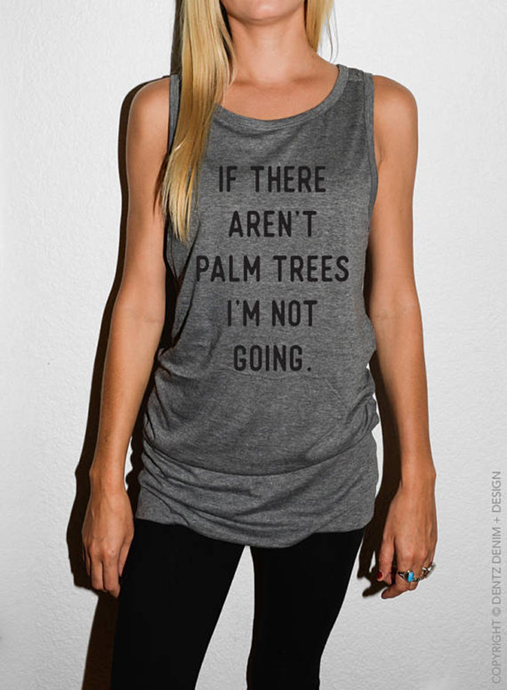 If There Aren't Palm Trees I'm Not Going - Tunic Tank Dress