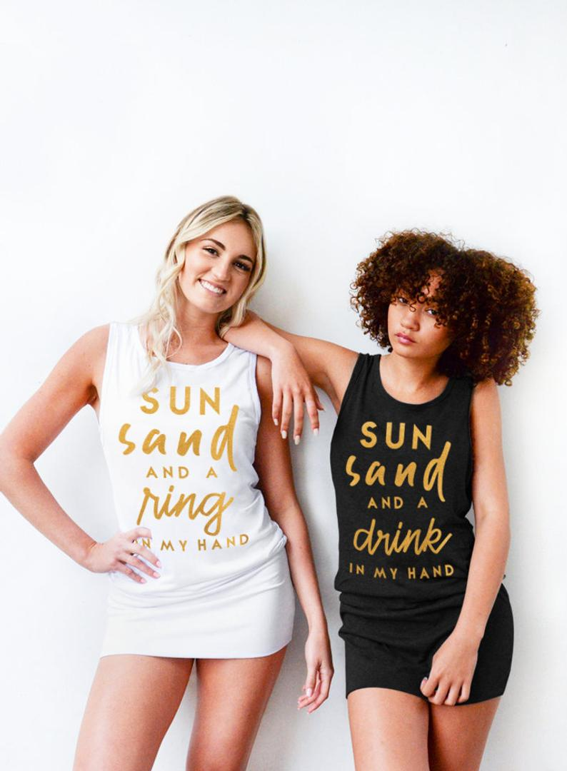 Sun Sand and a Ring on My Hand, Sun Sand and A Drink In My Hand Bachelorette Tops - Tunic Tank Dress
