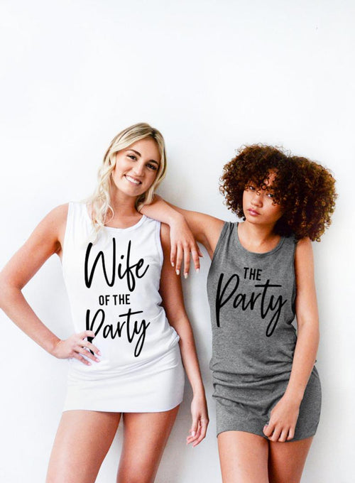 Wife of the Party and The Party Bachelorette Tops - Tunic Tank Dress
