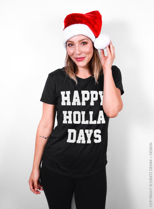 Happy Holla Days, Ugly Christmas, Holiday Shirt, Ladies T-Shirt, Funny Christmas, Gift for Her, Xmas Shirt, Ugly Xmas, Womens Shirt, Cute