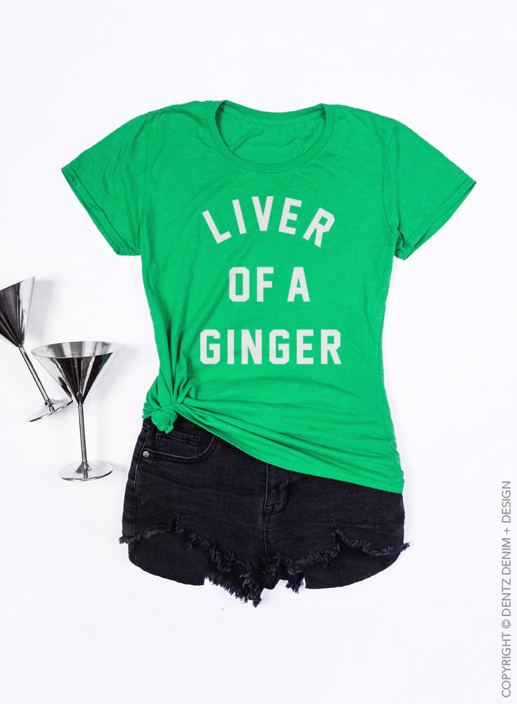 Liver of a Ginger, St. Paticks Day, green, t shirt,Funny Shirt ,Gift for Her, womens t-shirt, The Boyfriend Tee, Funny St. Pattys Day top