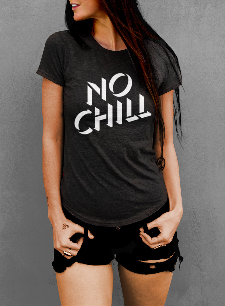 No Chill Women's T-shirt - The Boyfriend Tee