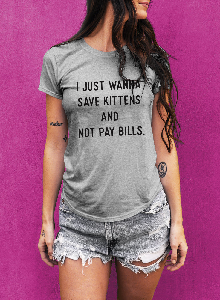 Save Kittens And Not Pay Bills Women's T-shirt - The Boyfriend Tee